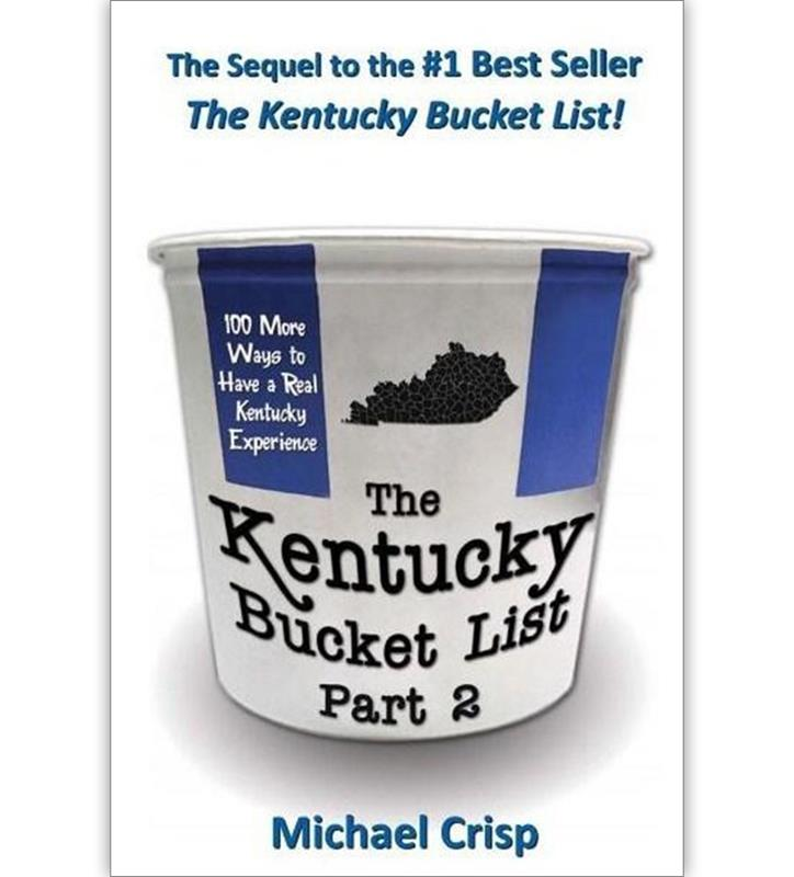 """The Kentucky Bucket List"" Book Part 2 by Michael Crisp"